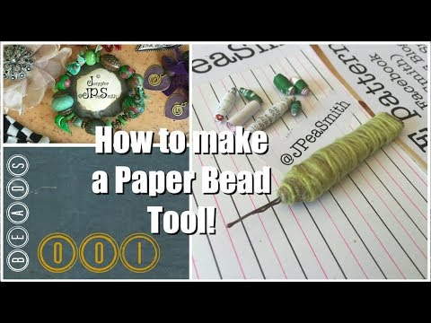 @JPeaSmith Beads 001 How to Make a Paper Bead Tool