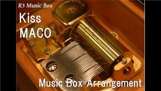 Kiss/MACO [Music Box]