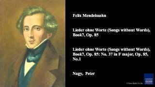 Felix Mendelssohn, Lieder ohne Worte (Songs without Words), Book 7, Op. 85