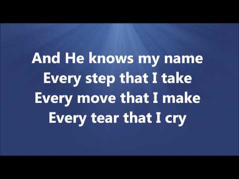He Knows My Name Gospel Version