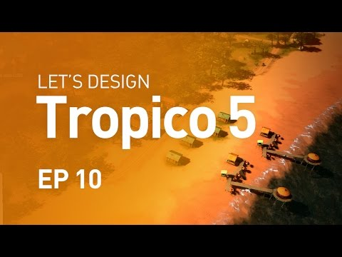 Let's Design Tropico 5 - EP 10 - Tourism