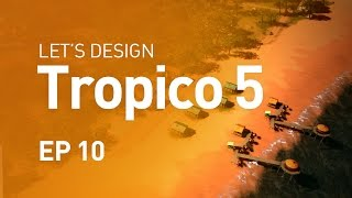 Let's Design Tropico 5 - EP 10 - Tourism