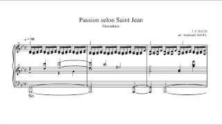J.S. Bach - Johannes Passion - Herr, unser Herrscher (piano solo)
