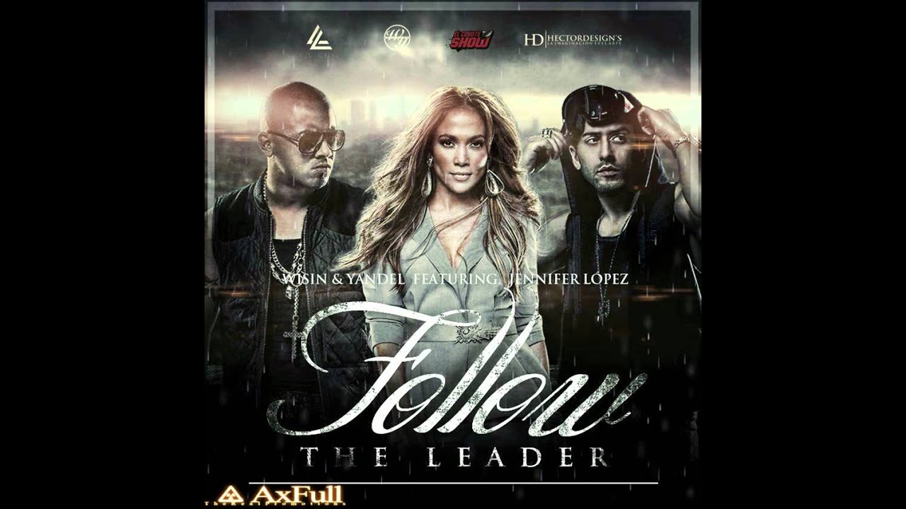 Follow the Leader (Wisin & Yandel song) - Wikipedia