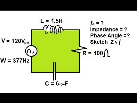 Physics - RCL Circuits With Reactance and Impedance (2 of 2)
