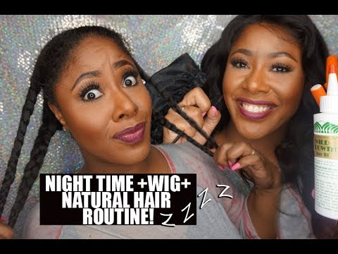 My Night Time Wig + Natural Hair Routine  MakeupMesha