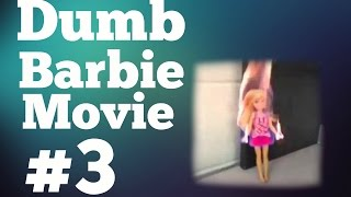 Dumb Barbie Movie #3