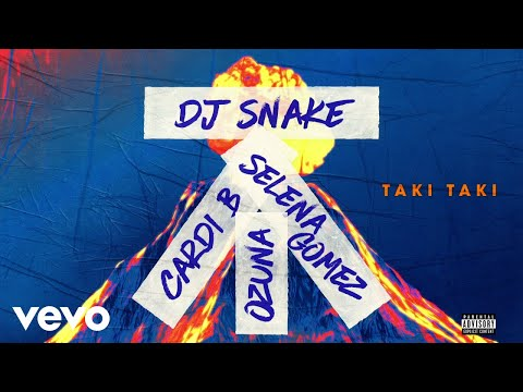 DJ Snake feat Selena Gomez, Ozuna & Cardi B - Taki Taki (Audio) ft. Cardi B