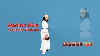 Radina Dire - Yaada Kee Nagubaa - New Oromo Music 2019
