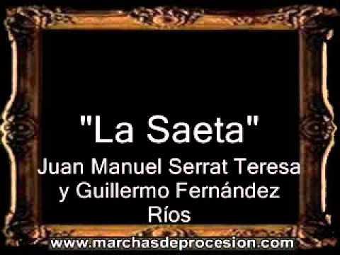 La Saeta - Juan Manuel Serrat Teresa y Guillermo Fernández Ríos [BM]