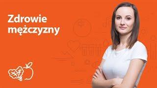 Zdrowie mężczyzny | Kamila Lipowicz | Porady dietetyka klinicznego