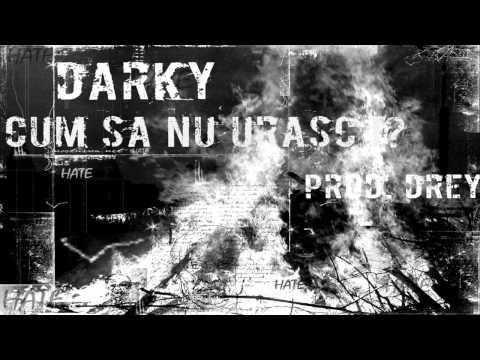 DaRky - Cum sa nu urasc ?! prod.Drey