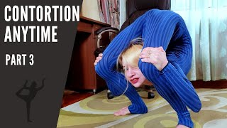 Contortion Anytime. part 3. Extreme Back Bend.