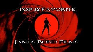Top 12 Favorite James Bond Films