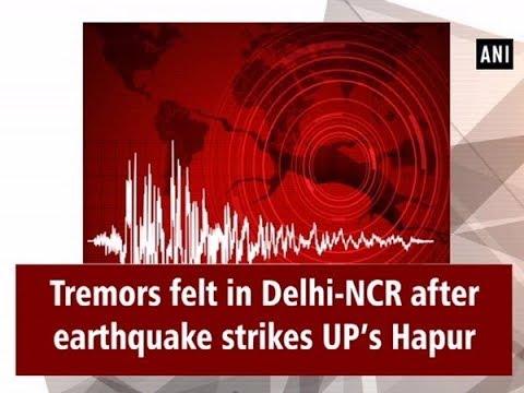 Tremors felt in Delhi-NCR after earthquake strikes UP's Hapur - Uttar Pradesh News