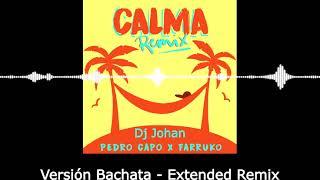Calma - Versión Bachata - Extended Remix((Dj Johan)) By Pedro Capó Ft Farruko