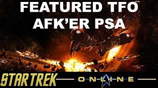Star Trek Online - Featured TFO's and AFK'ers PSA
