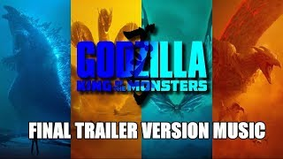 GODZILLA: KING OF THE MONSTERS Final Trailer Music Version | Proper Movie Soundtrack Theme Song