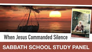 Sabbath Bible Lesson 8: When Jesus Commanded Silence - Lessons From the Book of Mark