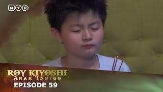 Roy Kiyoshi Anak Indigo Episode 59