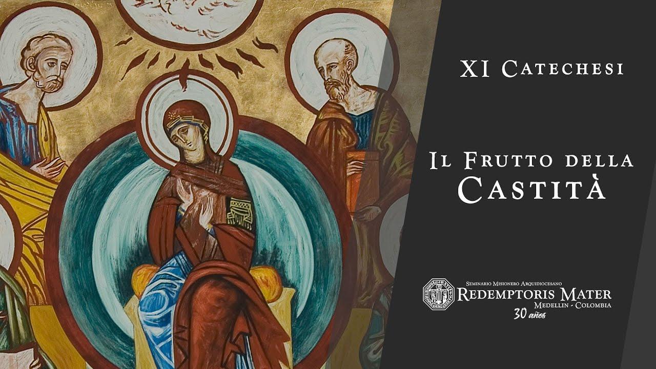 ITALIANO - Undicesima Catechesi: Il Frutto della Castità