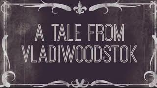 A Tale from Vladiwoodstok