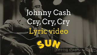 Watch Johnny Cash Cry Cry Cry video