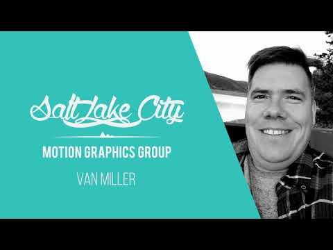 Salt Lake City Motion Graphics Podcast: Van Miller