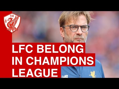 Champions League is where Liverpool belong - Jurgen Klopp