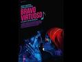 Видео . BRAVO,  VIRTUOSO (official trailer)