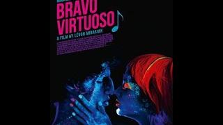 BRAVO,  VIRTUOSO (official trailer)