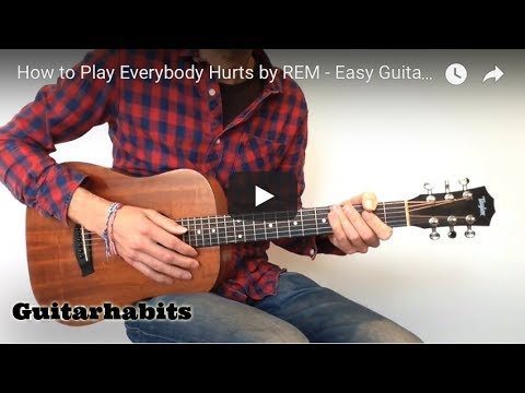 How to Play Everybody Hurts  REM  Easy Guitar Version
