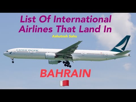List Of International Airlines That Land In BAHRAIN 🇧🇭 [2018]