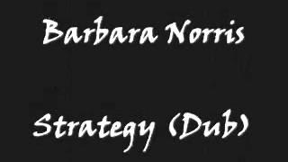 Barbara Norris - Strategy (Dub)
