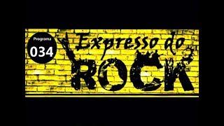 Expresso do Rock - Programa 034
