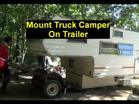 Melanies New Camper & Putting Truck Camper On Trailer