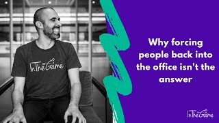 Why forcing people back to the office isn't the answer