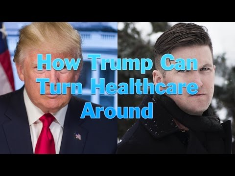 How Trump Can Turn Healthcare Around