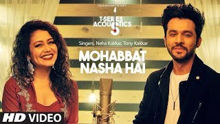 Download Mohabbat Nasha Hai   T-Series Acoustics   HATE STORY 4   Neha Kakkar   Tony Kakkar   T-Series