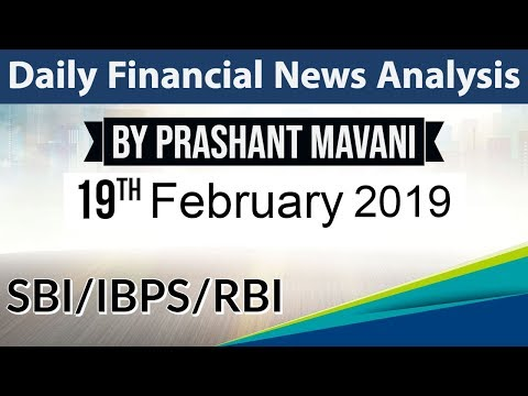 19 February 2019 Daily Financial News Analysis for SBI IBPS RBI Bank PO and Clerk
