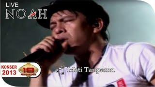 Konser ~ NOAH - HIDUP UNTUKMU MATI TANPAMU @Live Sidoarjo, 06 Februari 2013