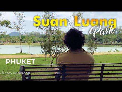 Suan Luang Park • Phuket