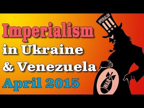 Imperialism in Ukraine & Venezuela
