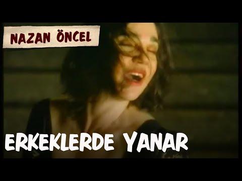 Nazan Öncel - Erkekler De Yanar (Official Video)