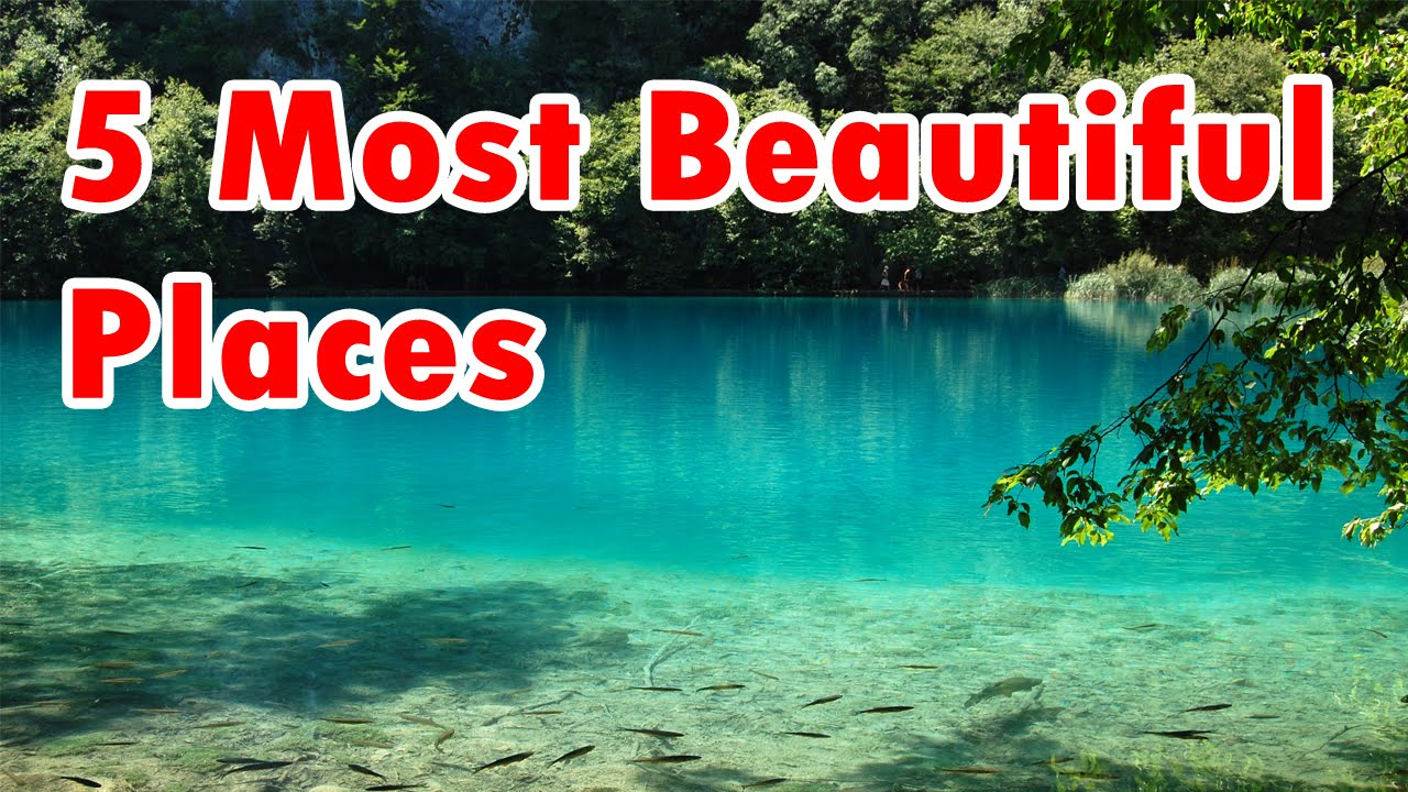 Top 5 Most Beautiful Places In The World Top Amazing Places Gigogo Youtube