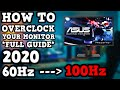 - HOW TO OVERCLOCK YOUR MONITOR *FULL GUIDE*  2020 *UPDATED* | 🔥60Hz to 100Hz+🔥