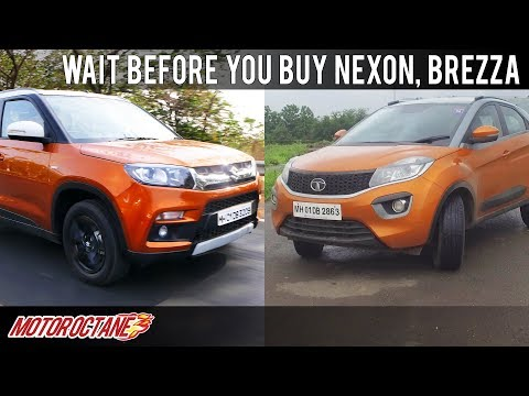 Wait before you buy for Tata Nexon and Maruti Brezza | Hindi | MotorOctane