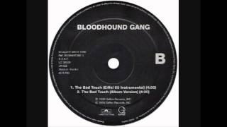 Bloodhound Gang - The Bad Touch (Album Version)