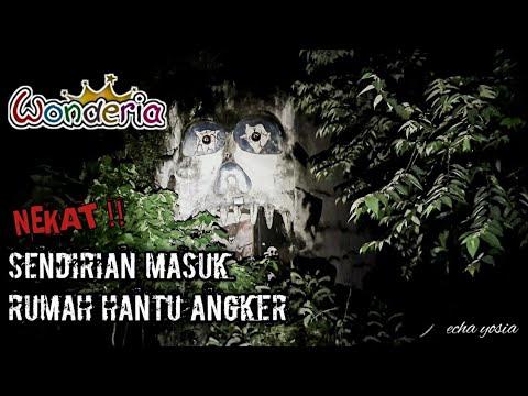 NEKAT MASUK RUMAH HANTU ANGKER SENDIRIAN !! | WONDERIA - SEMARANG
