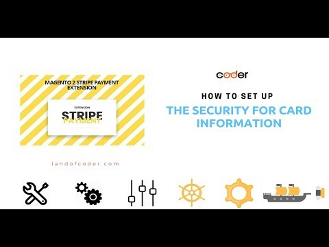 How To Set Up The Security for Card Information in Magento 2 Stripe Payment Pro